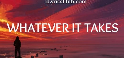 Whatever It Takes Lyrics - Imagine Dragons