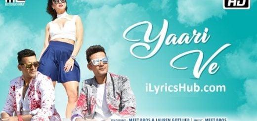 Yaari Ve Lyrics (Full Video) - Meet Bros, Lauren Gottlieb