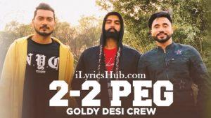 2-2 Peg Lyrics (Full Video) - Goldy, Desi Crew, Parmish Verma