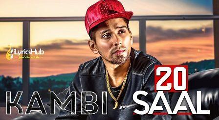 20 Saal Lyrics - Kambi