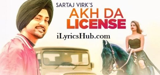 Akh Da License Lyrics (Full Video) - Sartaj Virk, Deep Jandu