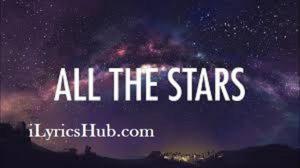 All The Stars Lyrics (Full Video) - Kendrick Lamar, SZA