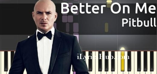 Better On Me Lyrics - Pitbull