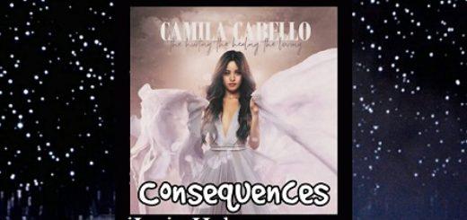 Consequences Lyrics (Full Video) - Camila Cabello