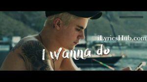 I Wanna Lyrics - Justin Bieber
