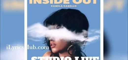 Inside Out Lyrics - Camila Cabello