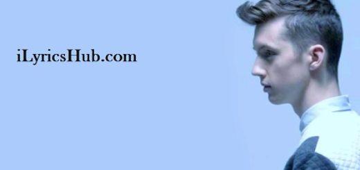 My My My Lyrics (Full Video) - Troye Sivan