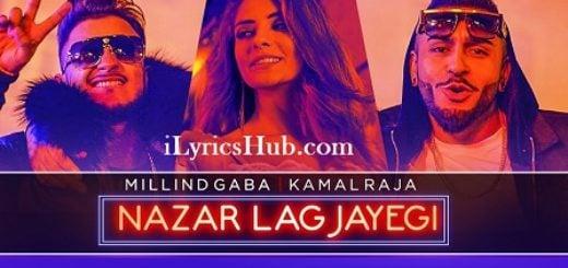 Nazar Lag Jayegi Lyrics - Millind Gaba, Kamal Raja
