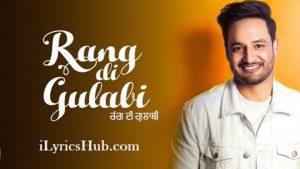 Rang Di Gulabi Lyrics (Full Video) - Sajjan Adeeb, Preet Hundal |