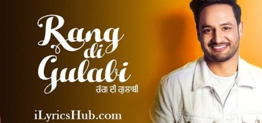 Rang Di Gulabi Lyrics (Full Video) - Sajjan Adeeb, Preet Hundal |