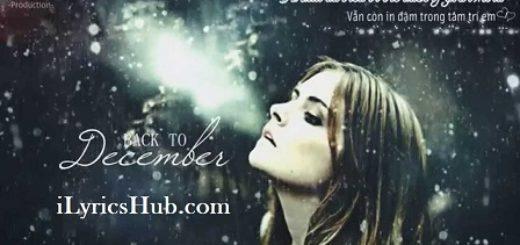 Back To December Lyrics (Full Video) - Taylor Swift