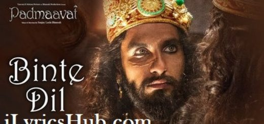 Binte Dil Lyrics (Full Video) - Padmaavat