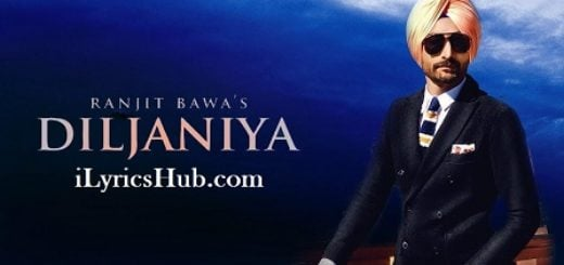Diljaniya Lyrics (Full Video) - Ranjit Bawa, Jay K