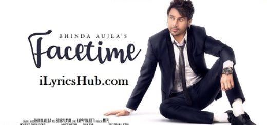 Facetime Lyrics (Full Video) - Bhinda Aujla Ft. Bobby Layal