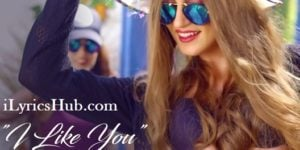I Like You Lyrics (Full Video) - Ravneet Singh