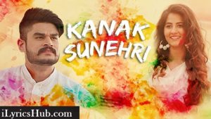 Kanak Sunheri Lyrics (Full Video) - Kadir Thind, Ladi Gill