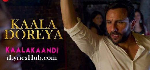 Kaala Doreya Lyrics (Full Video) - Kaalakaandi | Saif Ali Khan, Neha Bhasin |