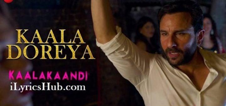Kaala Doreya Lyrics - Kaalakaandi | Saif Ali Khan, Neha Bhasin |
