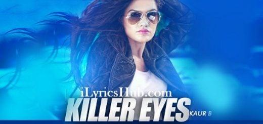 Killer Eyes Lyrics (Full Video) - Kaur B ( Desi Robinhood )