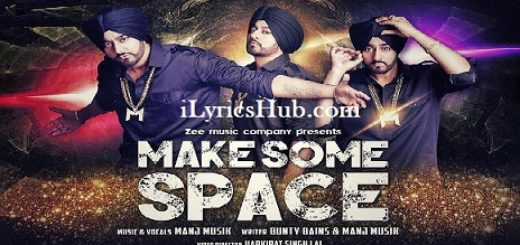 Make Some Space Lyrics - Manj Musik