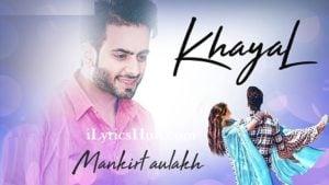 Khayal Lyrics - Mankirt Aulakh, Sukh Sanghera