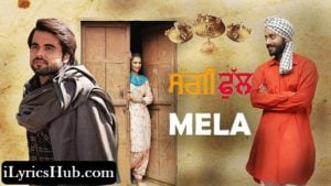 Mela Lyrics (Full Video) - Ninja, Saggi Phull