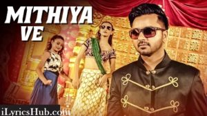 Mithiya Ve Lyrics(Full Video) - Raj Ranjodh, Mista Baaz