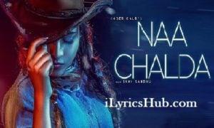 Naa chalda Lyrics (Full Video) - Inder Kaur, Narinder Batth
