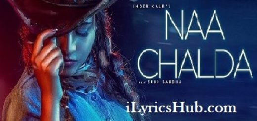 Naa chalda Lyrics (Full Video) - Inder Kaur, Narinder Batth