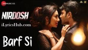 Barf Si Lyrics(Full Video) - Nirdosh   Ashmit Patel & Maheck Chahal
