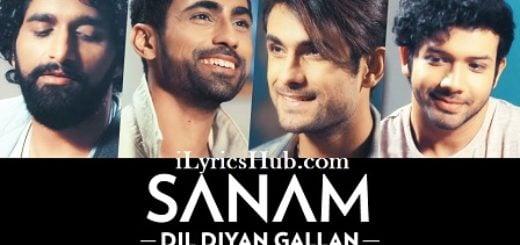 Dil Diyan Gallan Lyrics (Full Video) - Sanam