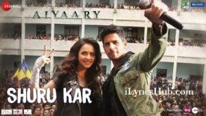 Shuru Kar Lyrics - Aiyaary   Amit Mishra, Neha Bhasin  