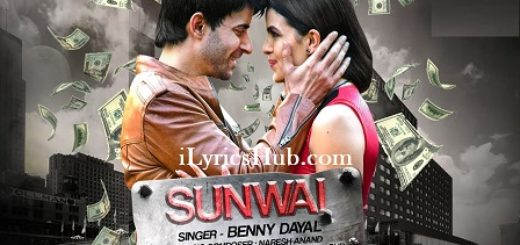 Sunwai Lyrics (Full Video) - Benny Dayal, Gautam Rode