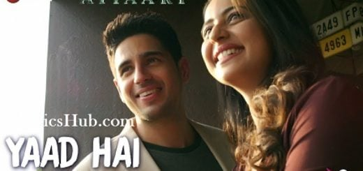 Yaad Hai Lyrics (Full Video) - Aiyaary | Sidharth Malhotra, Rakul Preet