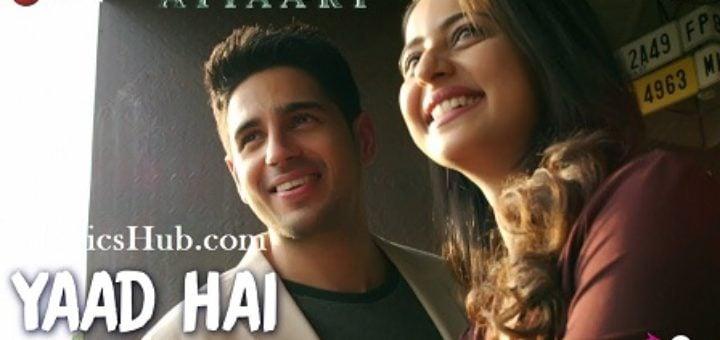 Yaad Hai Lyrics - Aiyaary | Sidharth Malhotra, Rakul Preet