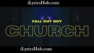Church Lyrics (Full Video) - Fall Out Boy