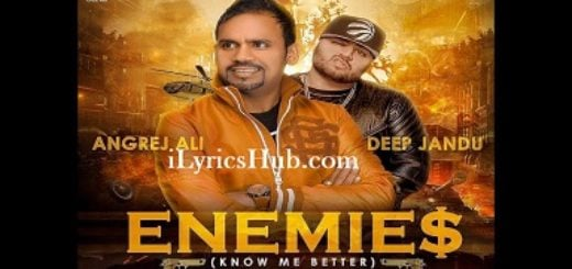Enemies Lyrics (Full Video) Angrej Ali
