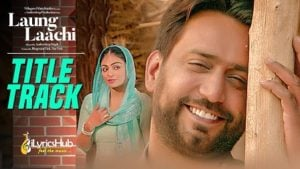 Laung Laachi Lyrics Mannat Noor