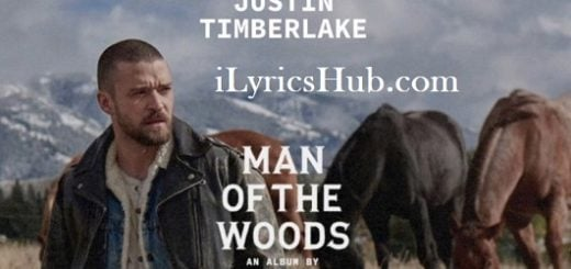 Man of the Woods Lyrics - Justin Timberlake