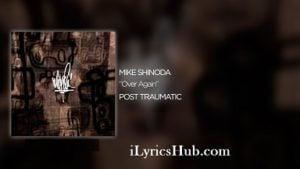 Over Again Lyrics (Full Video) - Mike Shinoda