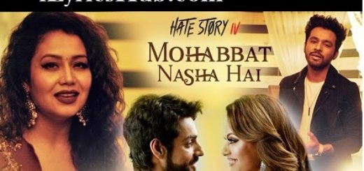 Mohabbat Nasha Hai Lyrics (Full Video) - Neha Kakkar, Tony Kakkar