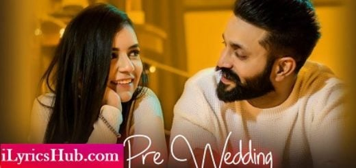 Pre Wedding Lyrics (Full Video) - Dilpreet Dhillon