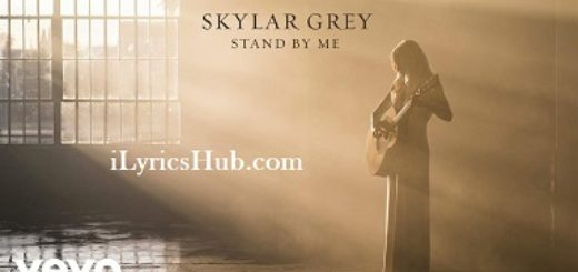 Stand By Me Lyrics - Skylar Grey