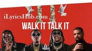 Walk It Talk It Lyrics - Migos