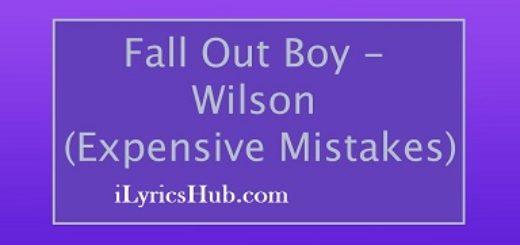 Wilson Lyrics (Full Video) - Fall Out Boy