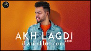 Akh Lagdi Lyrics – Akhil, Desi Routz