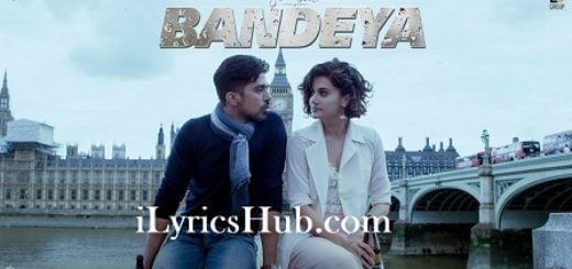 Bandeya Lyrics (Full Video) - Dil Juunglee | Taapsee Pannu