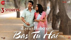 Bas Tu Hai Lyrics (Full Video) - Arijit Singh, Jonita Gandhi