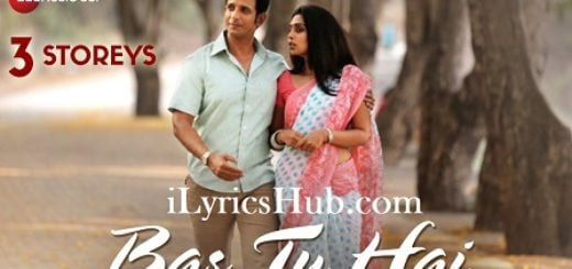 Bas Tu Hai Lyrics (Full Video) - Arijit Singh, Jonita Gandhi