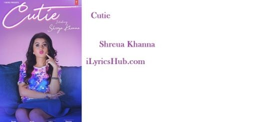 Cutie Lyrics - Shreya Khanna
